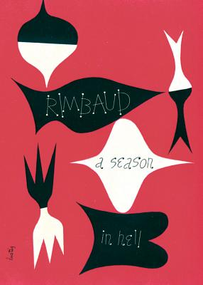 A Season in Hell & the Drunken Boat By Rimbaud, Arthur/ Varese, Louise (TRN)/ Smith, Patti (INT)