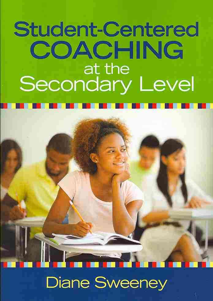 Student-Centered Coaching at the Secondary Level By Sweeney, Diane R.