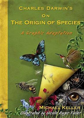 Charles Darwin's On the Origin of Species By Keller, Michael/ Fuller, Nicolle Rager (ILT)